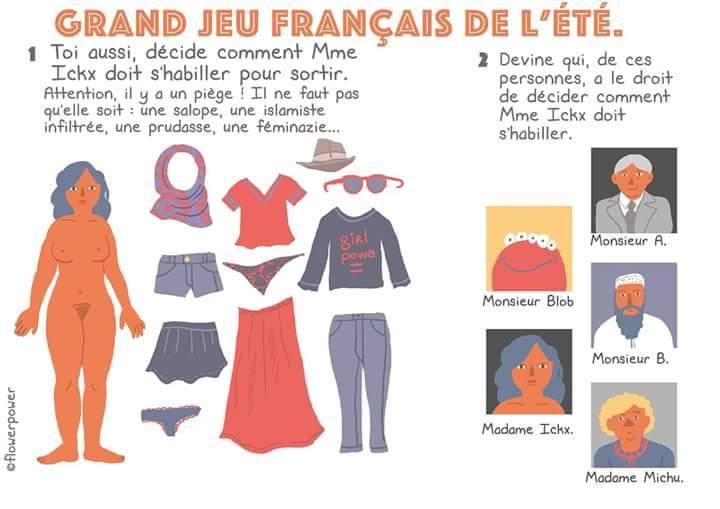 Veľká letná francúzska hra: 1. Skús sa spolu s pani Ickx rozhodnúť, čo si musí obliecť predtým, než pôjde von. Pozor na chyták! Nemôže vyzerať ako fľandra ani ako inflitrovaná islamistka. 2. Hádaj kto z týchto osôb má právo rozhodnúť, čo si má pani Ickx obliecť.